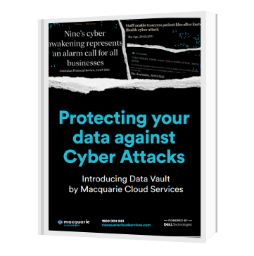 Protecting your Data Against Cyber Attacks brochure | Macquarie Cloud Services